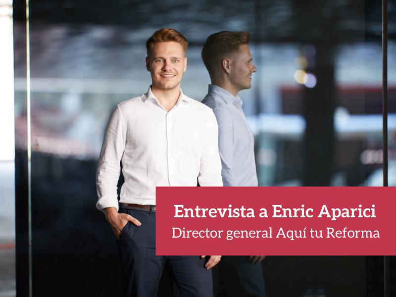 Entrevista a Enric Aparici - Aquí tu Reforma